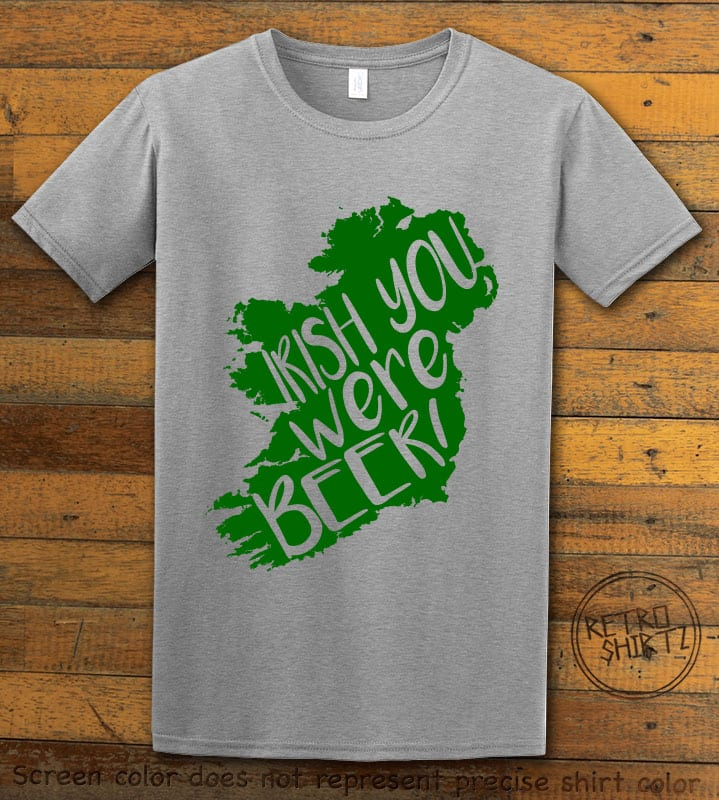 This is the main graphic design on a gray shirt for the St Patricks Day Shirts: Irish You Were Beer