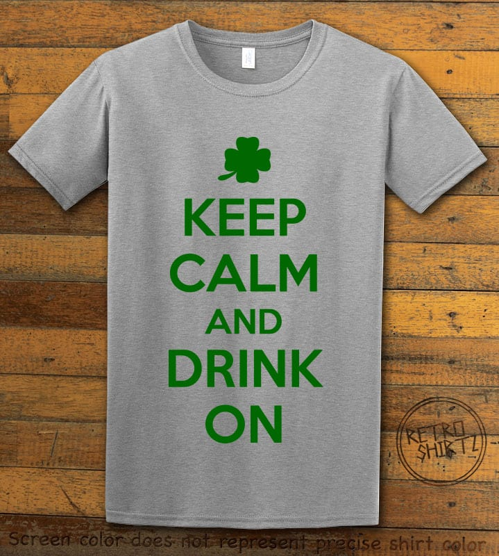 This is the main graphic design on a grey shirt for the St Patricks Day Shirts: Keep calm and Drink On