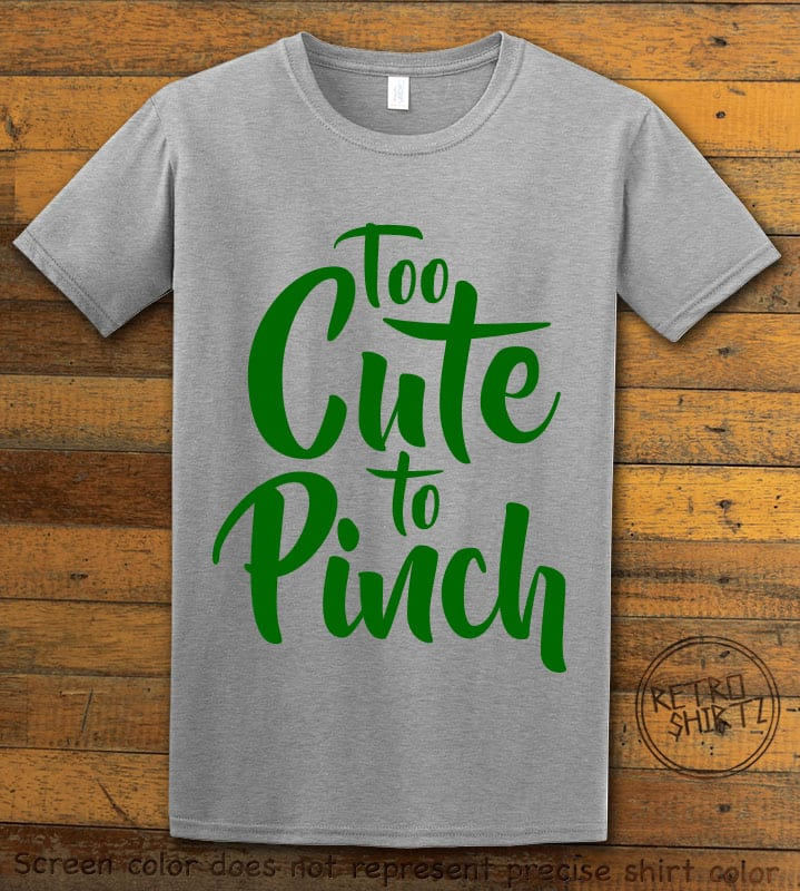 This is the main graphic design on a grey shirt for the St Patricks Day Shirts: Too Cute To Pinch