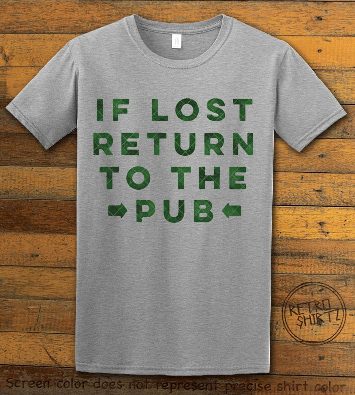 This is the main graphic design on a gray shirt for the St Patricks Day Shirts: If Lost Return to Pub