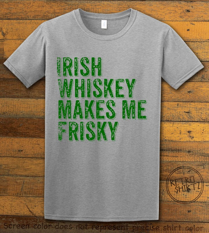 This is the main graphic design on a gray shirt for the St Patricks Day Shirts: Irish Whiskey Makes Me Frisky Distressed
