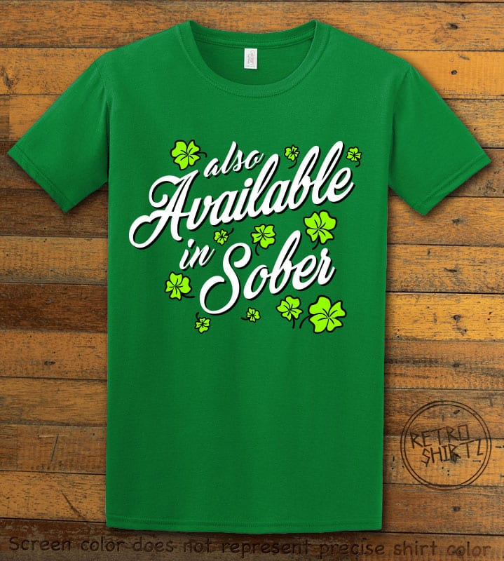 This is the main graphic design on a green shirt for the St Patricks Day Shirts: Also Available in Sober