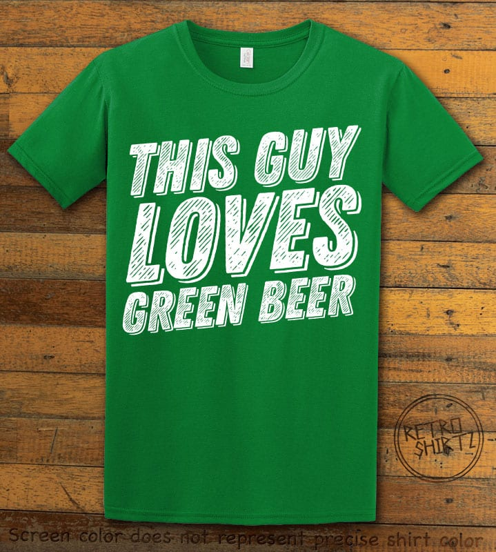 This is the main graphic design on a green shirt for the St Patricks Day Shirts: This Guy Loves Green Beer