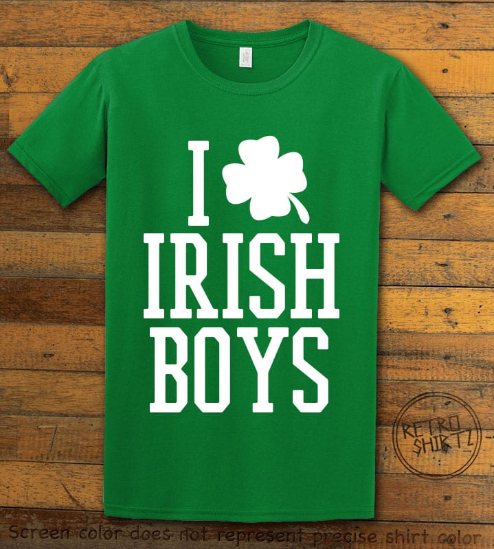 This is the main graphic design on a green shirt for the St Patricks Day Shirts: I Love Irish Boys