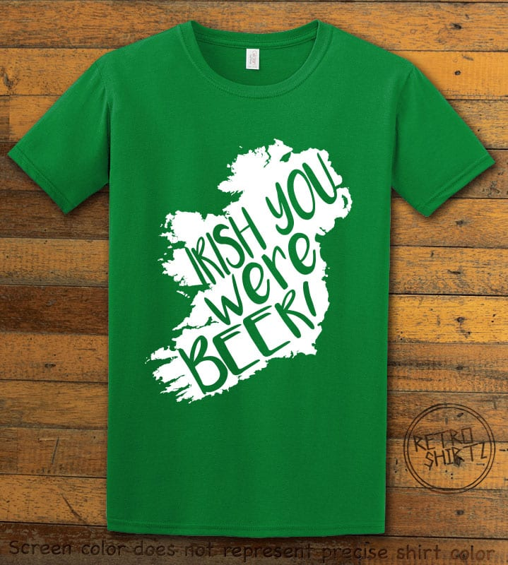 This is the main graphic design on a green shirt for the St Patricks Day Shirts: Irish You Were Beer