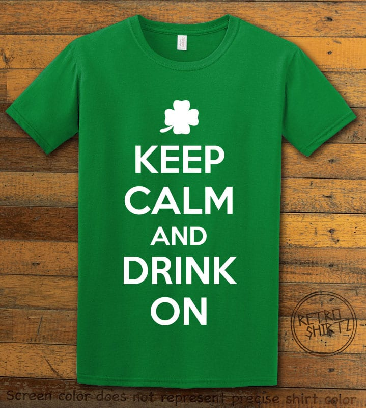 This is the main graphic design on a green shirt for the St Patricks Day Shirts: Keep calm and Drink On