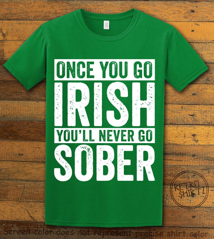 This is the main graphic design on a green shirt for the St Patricks Day Shirts: Irish Never Sober