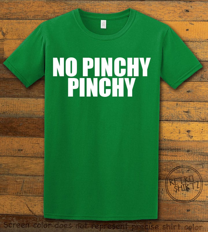 This is the main graphic design on a green shirt for the St Patricks Day Shirts: No Pinchy Pinchy