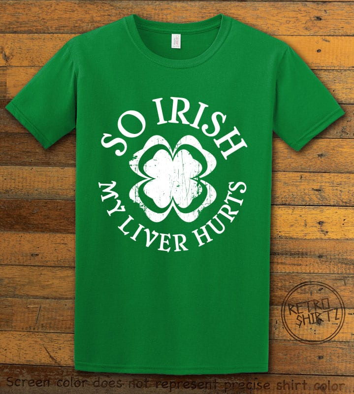 This is the main graphic design on a green shirt for the St Patricks Day Shirts: Irish Liver Hurts