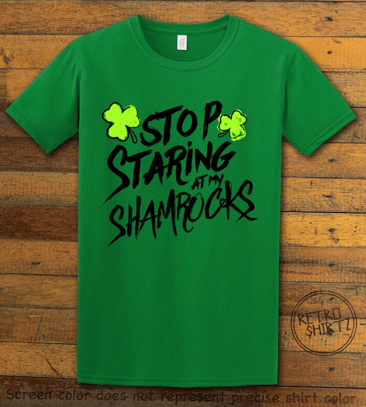 This is the main graphic design on a green shirt for the St Patricks Day Shirts: Stop Staring at My Shamrocks