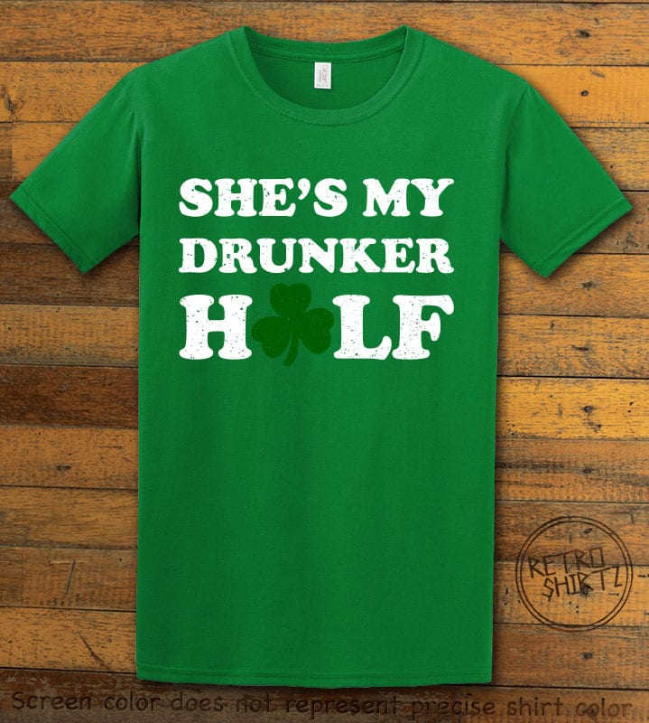 This is the main graphic design on a green shirt for the St Patricks Day Shirts: She's My Drunker Half