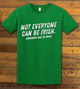 This is the main graphic design on a green shirt for the St Patricks Day Shirts: Not Everyone Can Be Irish