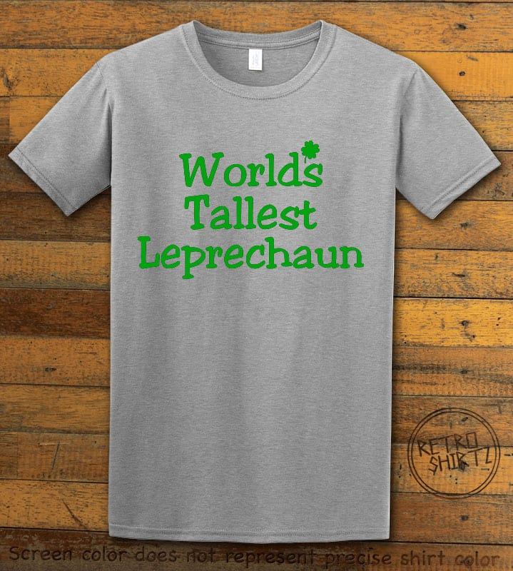 This is the main graphic design on a grey shirt for the St Patricks Day Shirts: World's Tallest Leprechaun