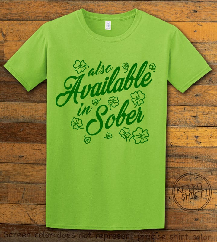 This is the main graphic design on a lime shirt for the St Patricks Day Shirts: Also Available in Sober