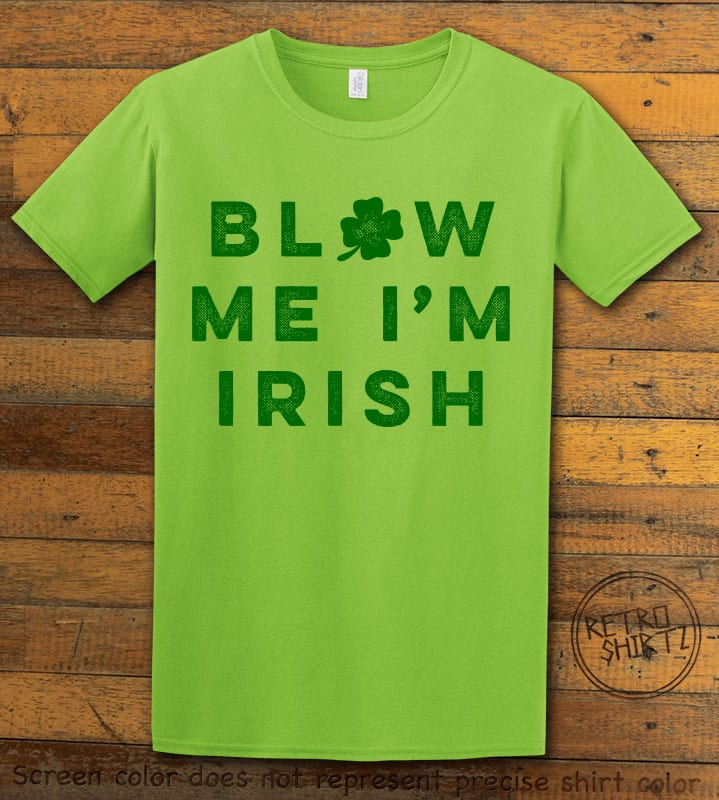 This is the main graphic design on a lime shirt for the St Patricks Day Shirts: Blow Me I'm Irish