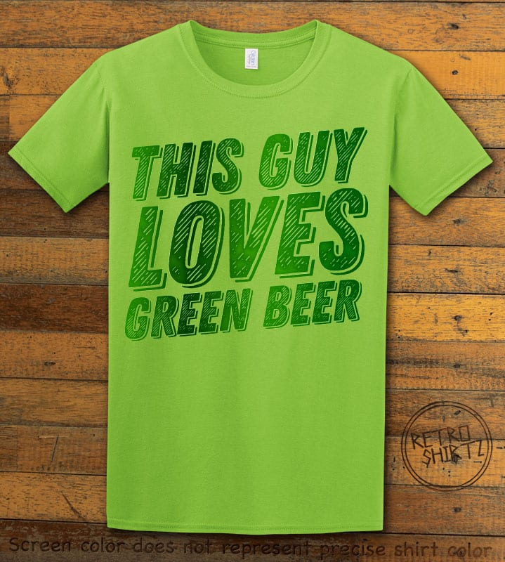 This is the main graphic design on a lime shirt for the St Patricks Day Shirts: This Guy Loves Green Beer