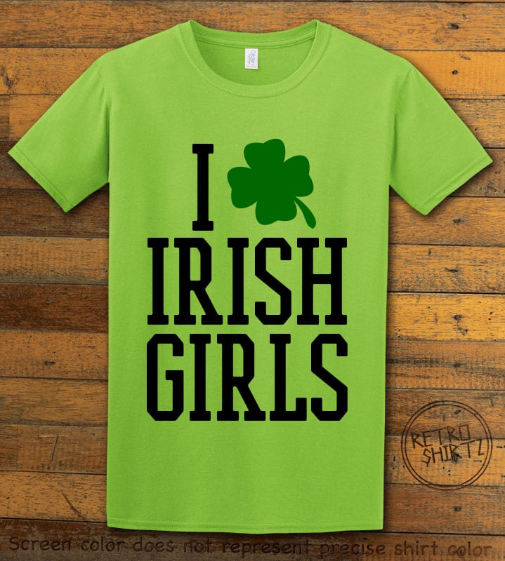 This is the main graphic design on a lime shirt for the St Patricks Day Shirts: I Love Irish Girls