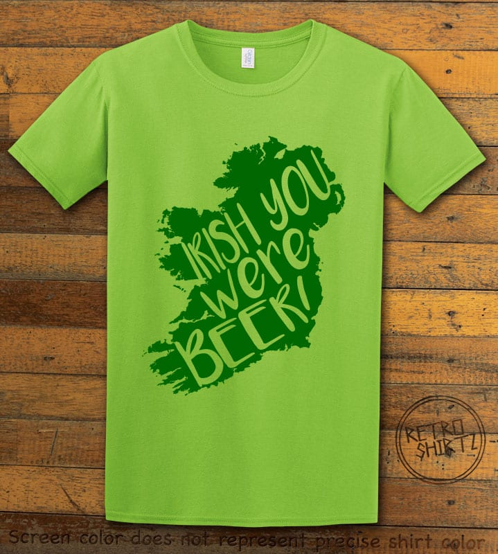 This is the main graphic design on a lime shirt for the St Patricks Day Shirts: Irish You Were Beer