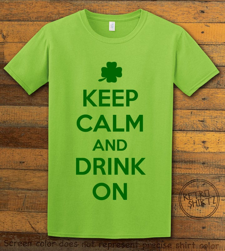 This is the main graphic design on a lime shirt for the St Patricks Day Shirts: Keep calm and Drink On