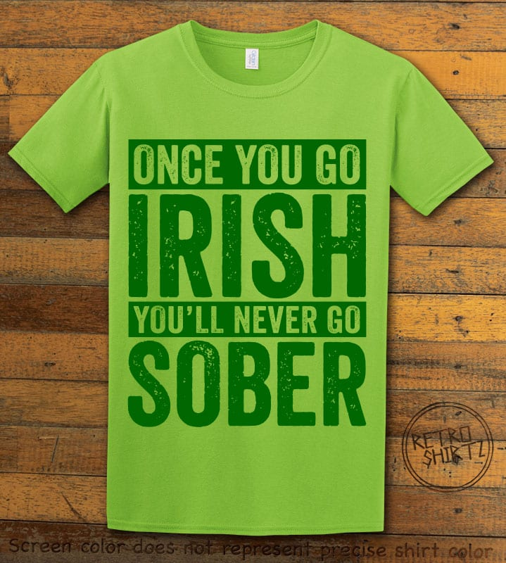 This is the main graphic design on a lime shirt for the St Patricks Day Shirts: Irish Never Sober
