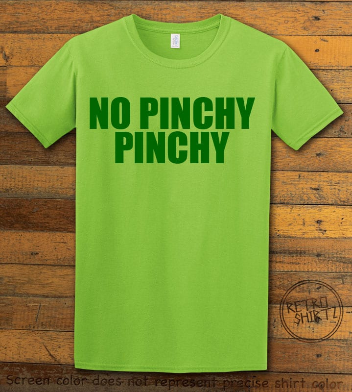 This is the main graphic design on a lime shirt for the St Patricks Day Shirts: No Pinchy Pinchy