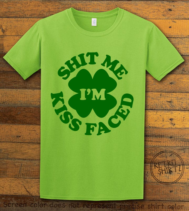 This is the main graphic design on a lime shirt for the St Patricks Day Shirts: Kiss Me Shit Faced