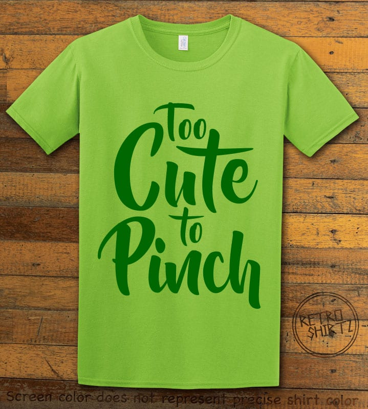 This is the main graphic design on a lime shirt for the St Patricks Day Shirts: Too Cute To Pinch