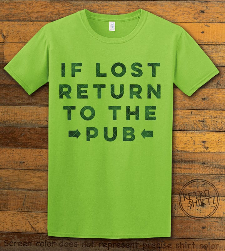 This is the main graphic design on a lime shirt for the St Patricks Day Shirts: If Lost Return to Pub
