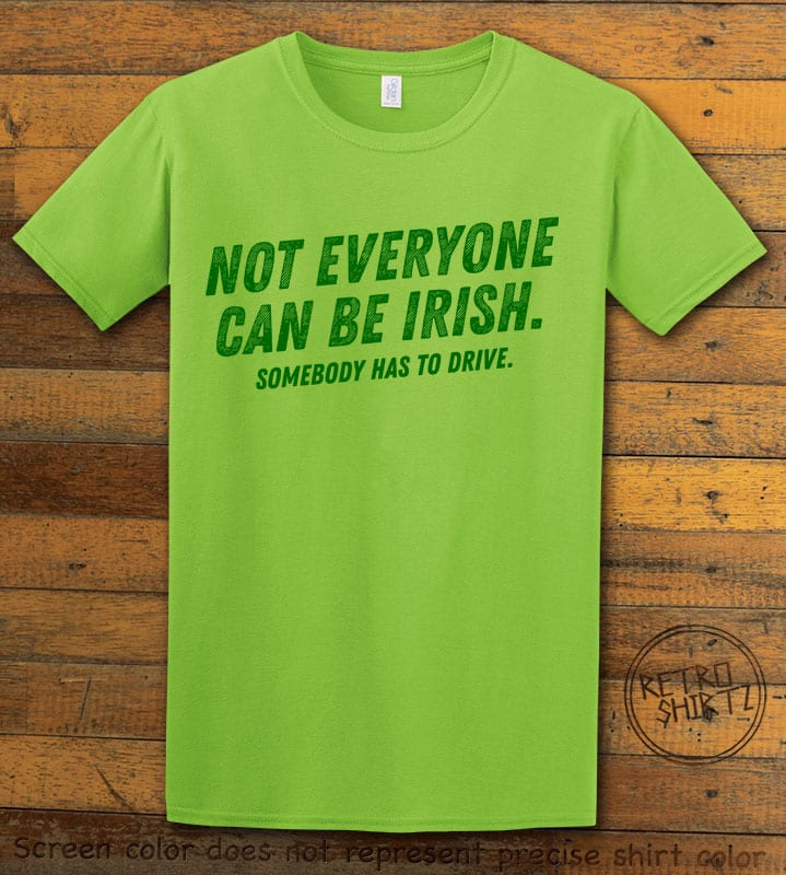 This is the main graphic design on a lime shirt for the St Patricks Day Shirts: Not Everyone Can Be Irish
