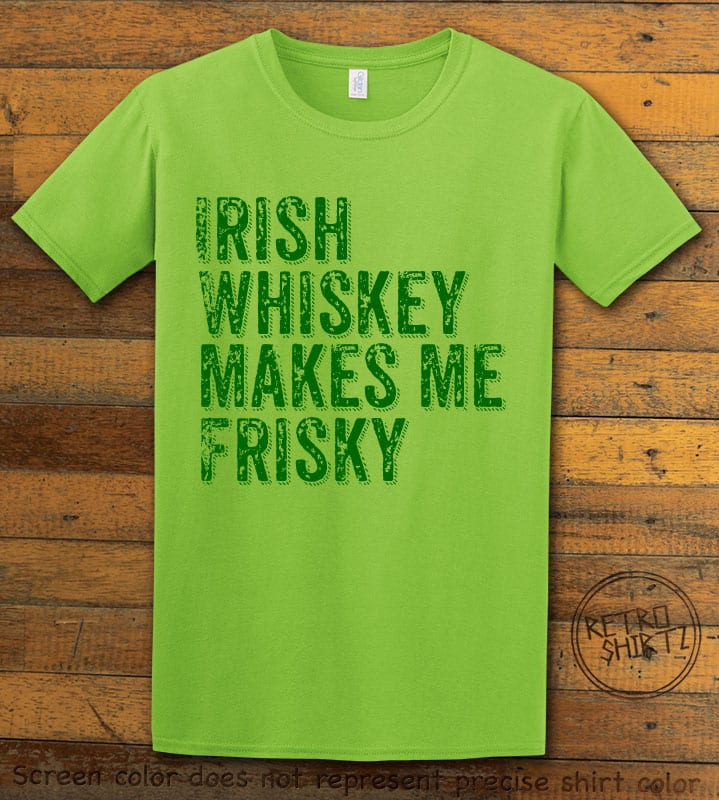 This is the main graphic design on a lime shirt for the St Patricks Day Shirts: Irish Whiskey Makes Me Frisky Distressed