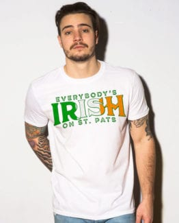This is the main model photo for the St Patricks Day Shirts: Everybody is Irish on St. Pats