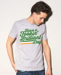 This is the main model photo for the St Patricks Day Shirts: Have a Fookin' Brilliant Day