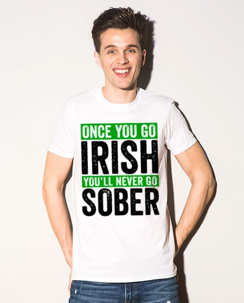 This is the main model photo for the St Patricks Day Shirts: Irish Never Sober