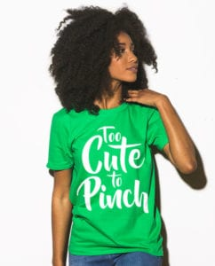 This is the main model photo for the St Patricks Day Shirts: Too Cute To Pinch - Top Slogan St Patricks Day Shirts