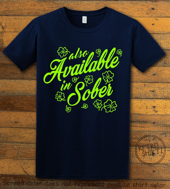 This is the main graphic design on a navy shirt for the St Patricks Day Shirts: Also Available in Sober