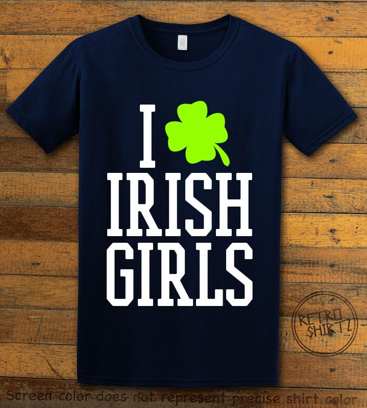 This is the main graphic design on a navy shirt for the St Patricks Day Shirts: I Love Irish Girls