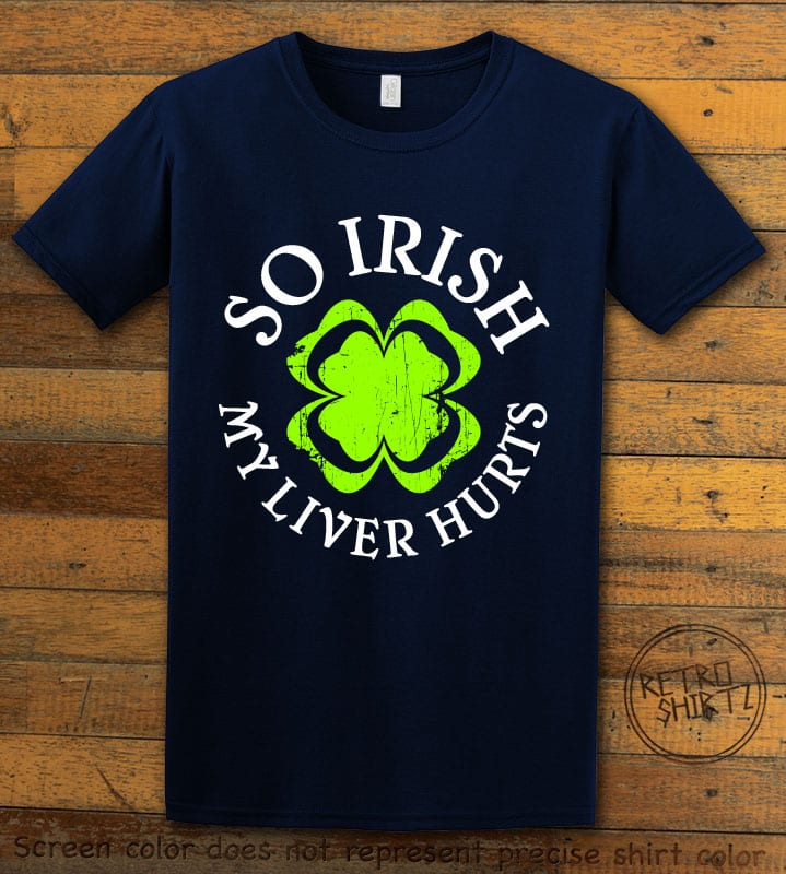 This is the main graphic design on a navy shirt for the St Patricks Day Shirts: Irish Liver Hurts