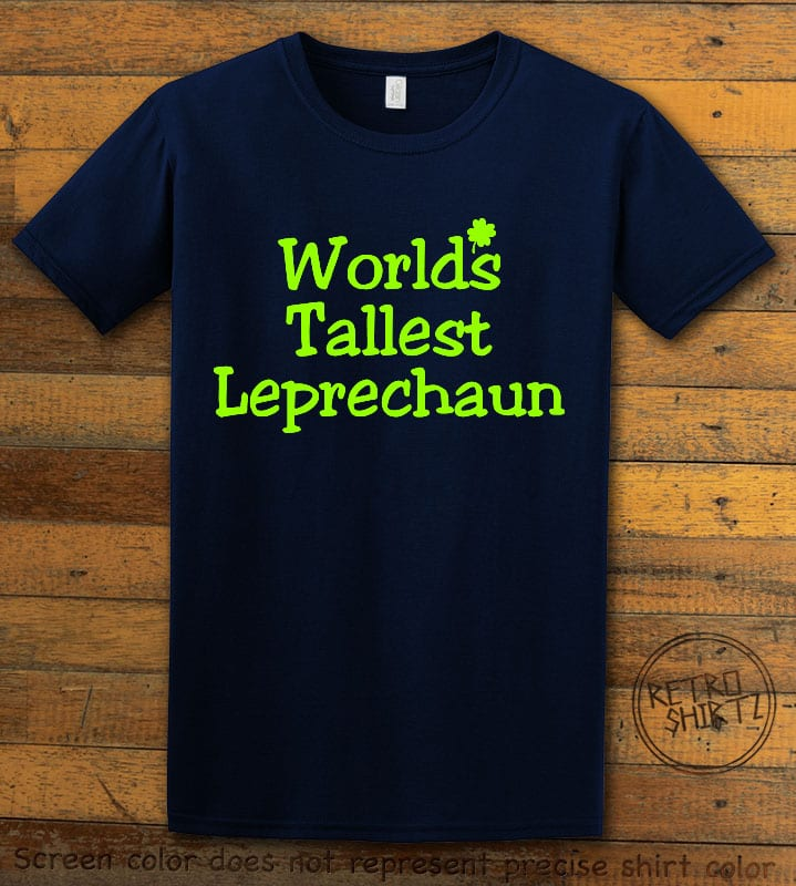 This is the main graphic design on a navy shirt for the St Patricks Day Shirts: World's Tallest Leprechaun