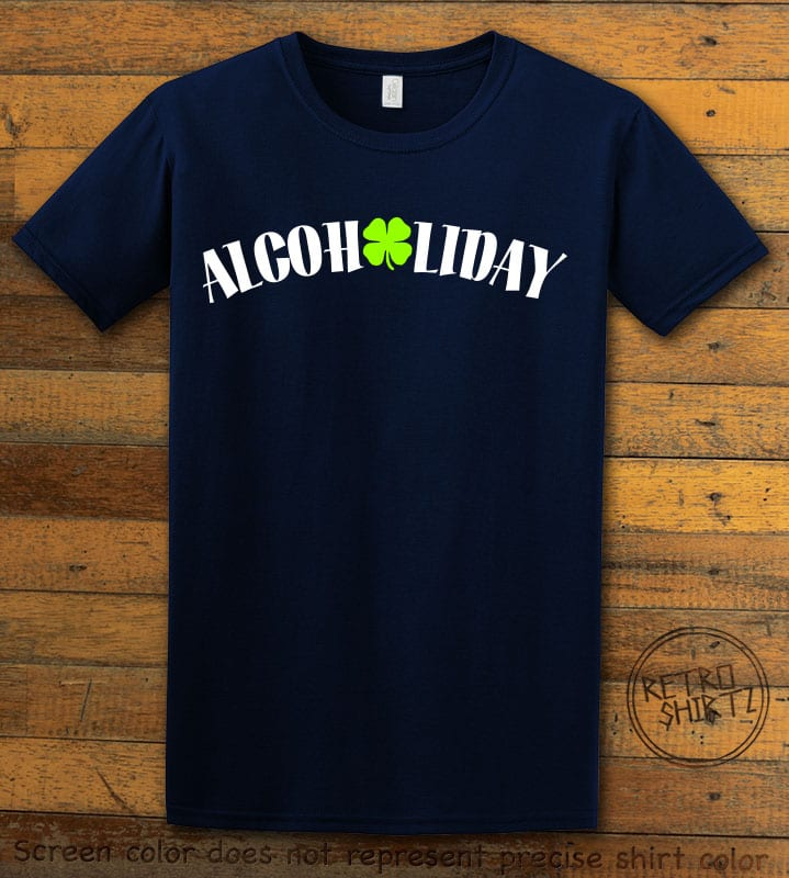 This is the main graphic design on a navy shirt for the St Patricks Day Shirts: Alcoholiday