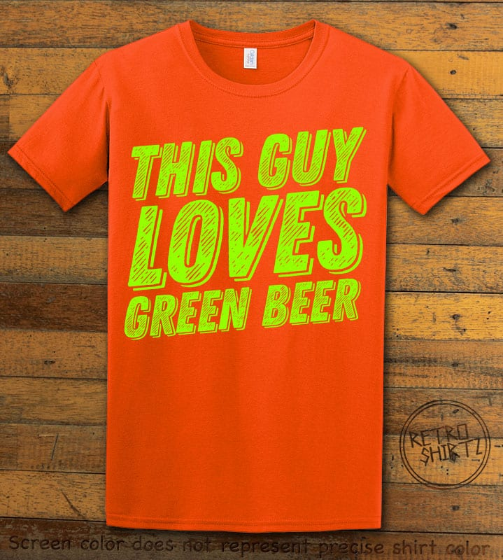 This is the main graphic design on a orange shirt for the St Patricks Day Shirts: This Guy Loves Green Beer