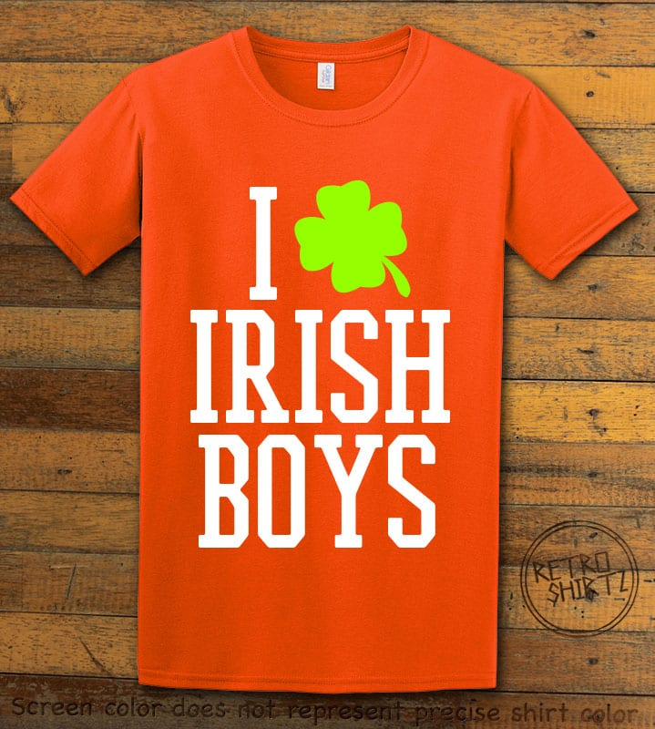 This is the main graphic design on a orange shirt for the St Patricks Day Shirts: I Love Irish Boys