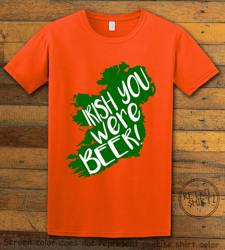 This is the main graphic design on a orange shirt for the St Patricks Day Shirts: Irish You Were Beer