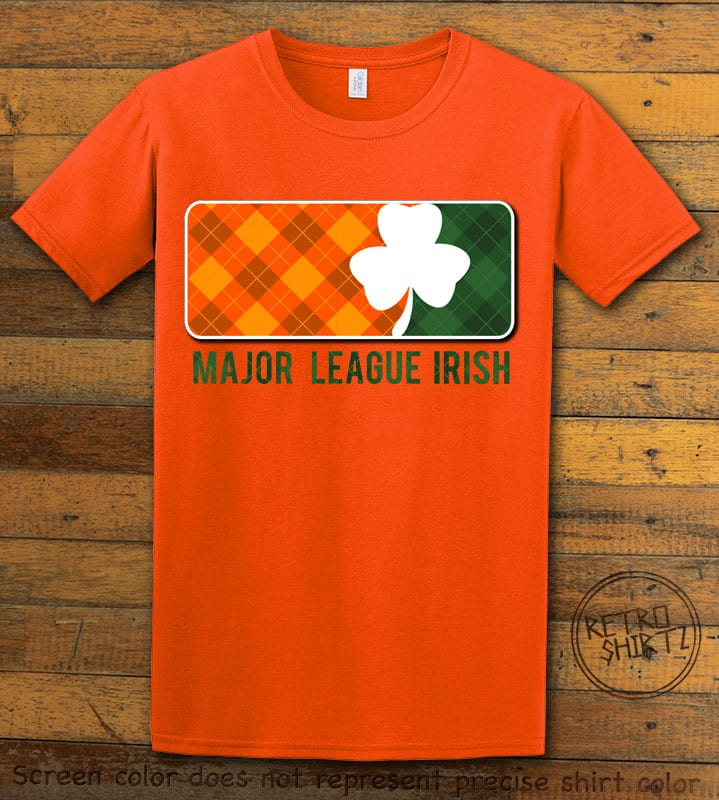 This is the main graphic design on a orange shirt for the St Patricks Day Shirts: Major League Irish