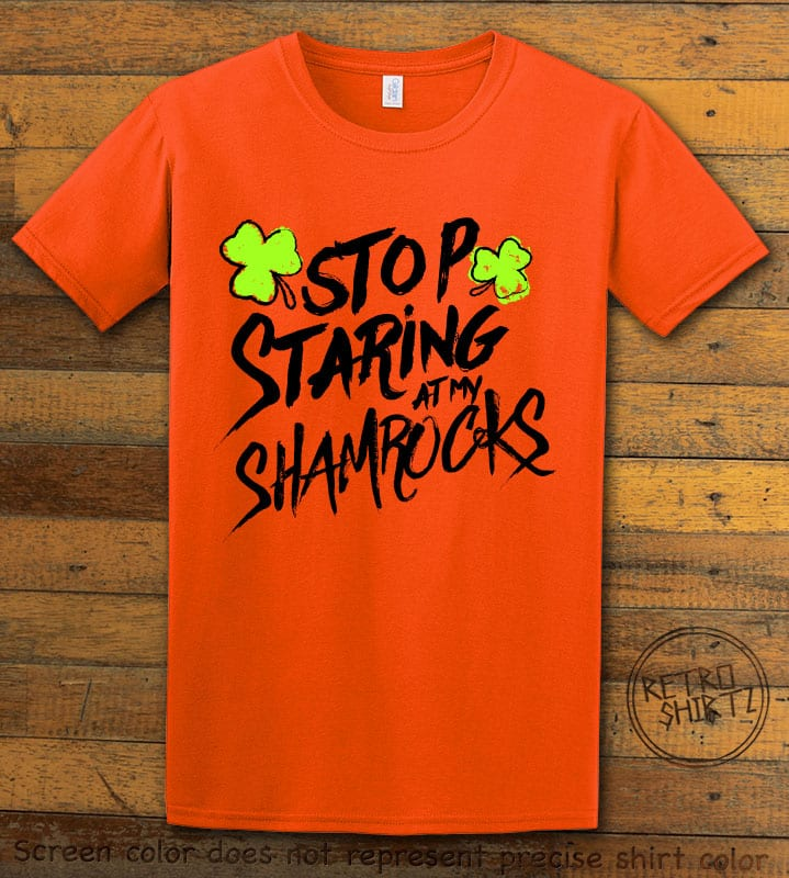 This is the main graphic design on a orange shirt for the St Patricks Day Shirts: Stop Staring at My Shamrocks