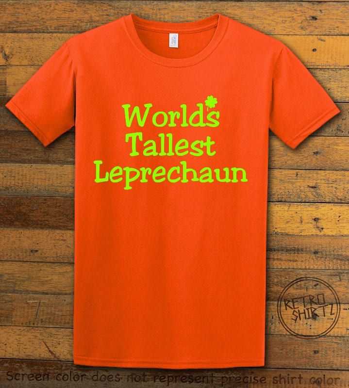 This is the main graphic design on a orange shirt for the St Patricks Day Shirts: World's Tallest Leprechaun
