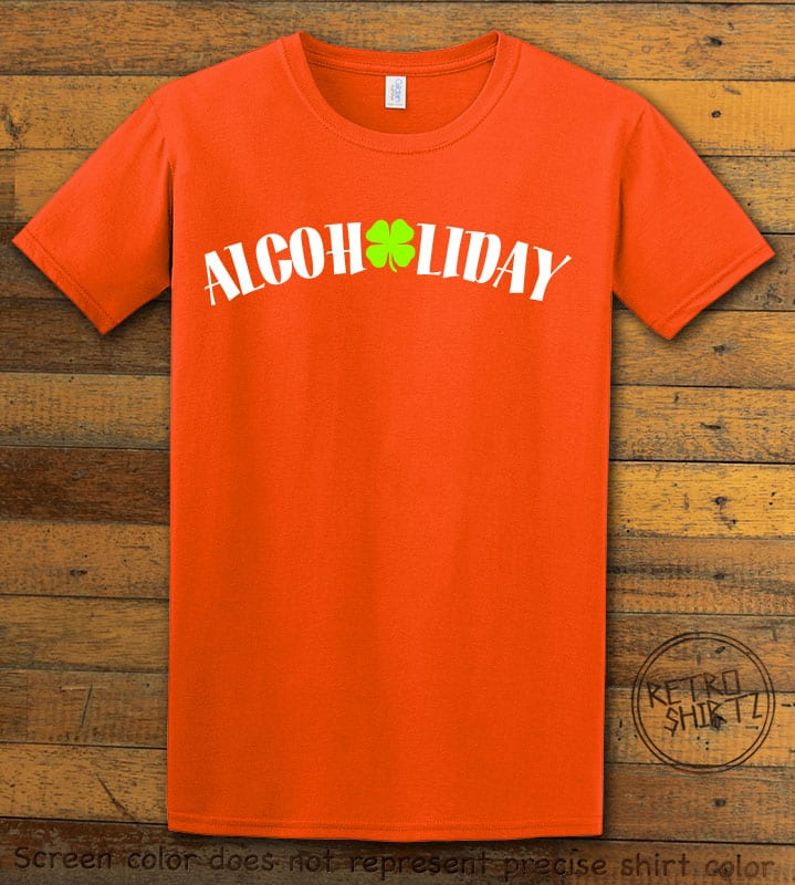 This is the main graphic design on a orange shirt for the St Patricks Day Shirts: Alcoholiday