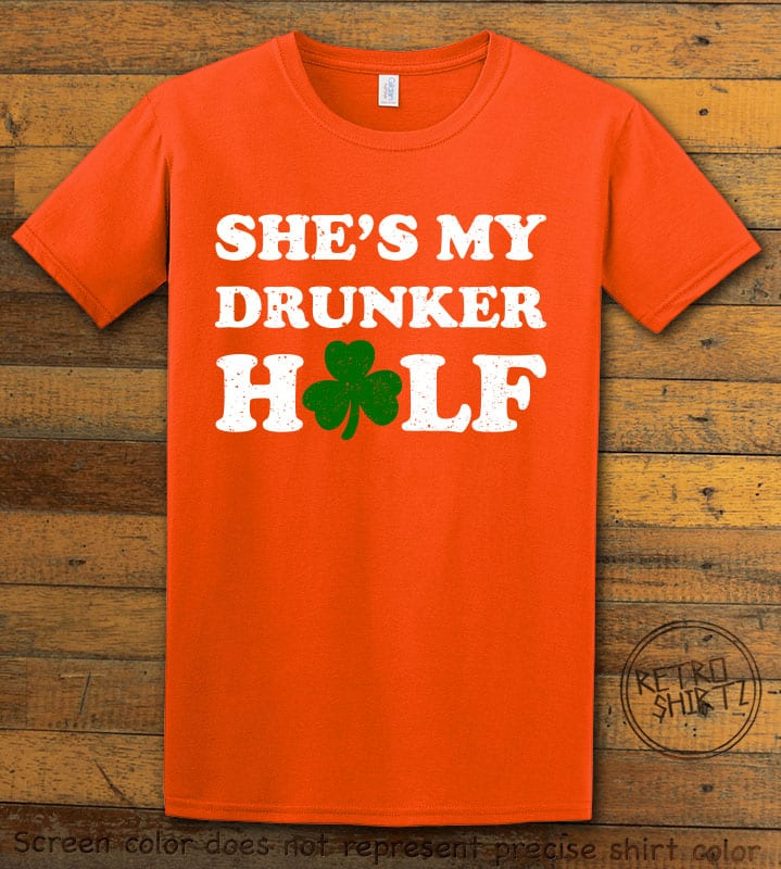 This is the main graphic design on a orange shirt for the St Patricks Day Shirts: She's My Drunker Half