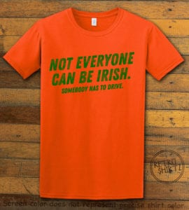 This is the main graphic design on a orange shirt for the St Patricks Day Shirts: Not Everyone Can Be Irish
