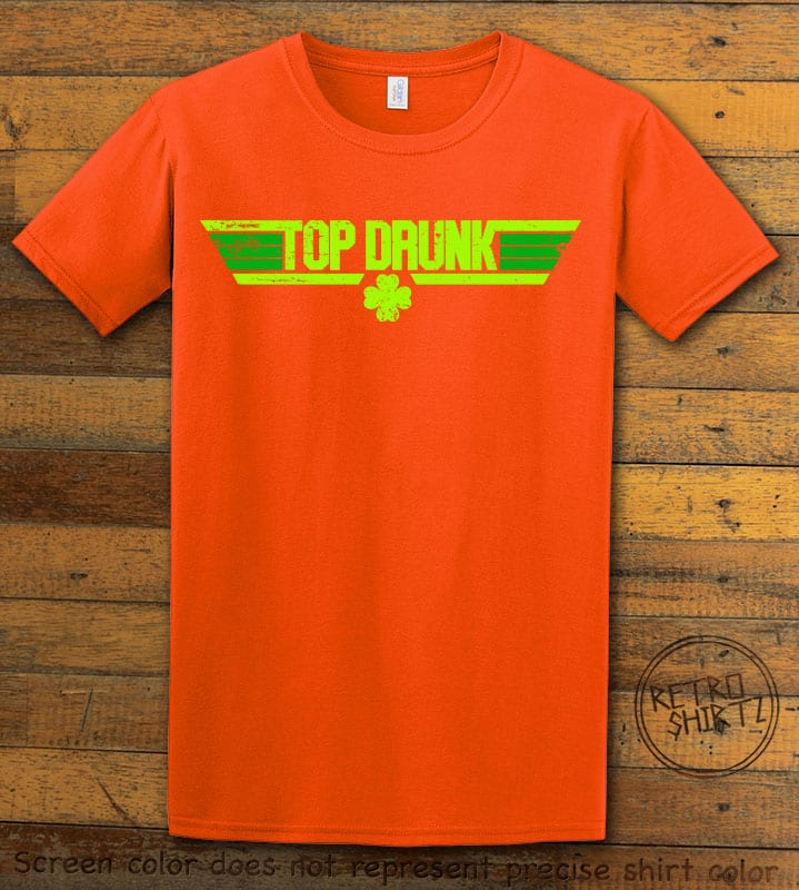 This is the main graphic design on a orange shirt for the St Patricks Day Shirts: Top Drunk