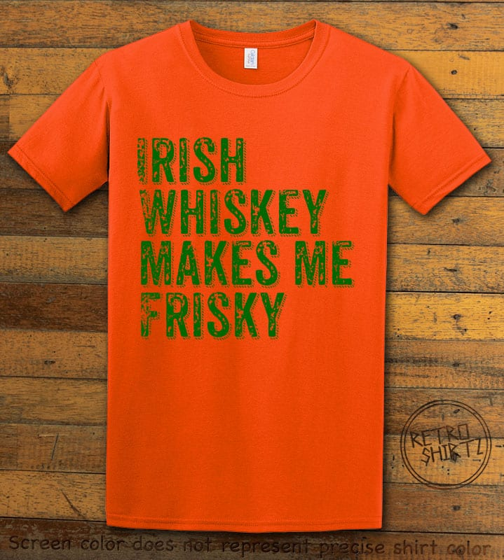 This is the main graphic design on a orange shirt for the St Patricks Day Shirts: Irish Whiskey Makes Me Frisky Distressed